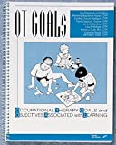 img - for Ot Goals: Occupational Therapy Goals and Objectives Associated With Learning book / textbook / text book