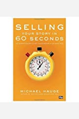 [(Selling Your Story in 60 Seconds: The Guaranteed Way to Get Your Screenplay or Novel Read)] [Author: Michael Hauge] published on (September, 2007)