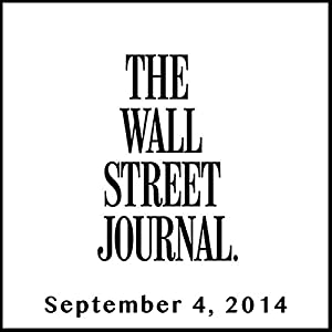 The Morning Read from The Wall Street Journal, September 04, 2014 Newspaper / Magazine