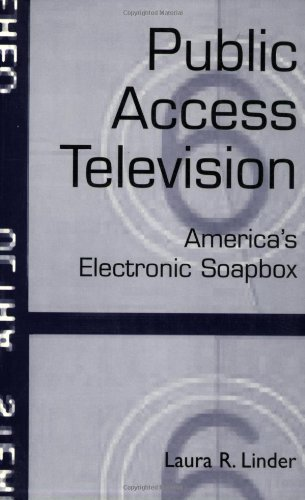 Public Access Television: America's Electronic Soapbox