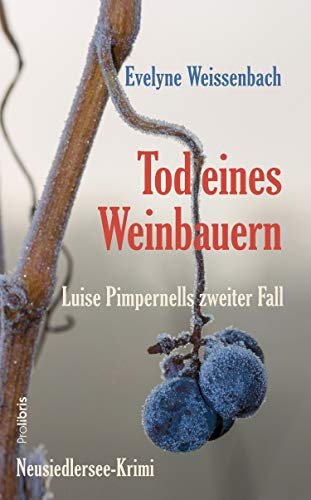 Tod eines Weinbauern: Neusiedlersee-Krimi (German Edition)
