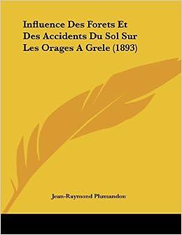 Influence Des Forets Et Des Accidents Du Sol Sur Les Orages a Grele (1893)