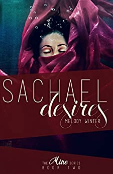 Sachael Desires (Mine Series Book 2) by [Winter, Melody]