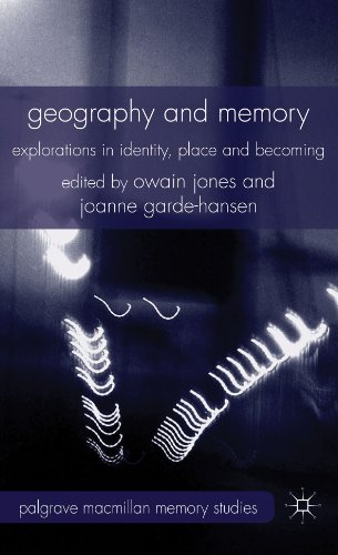 Download Geography and Memory: Explorations in Identity, Place and Becoming (Palgrave Macmillan Memory Studies) Pdf