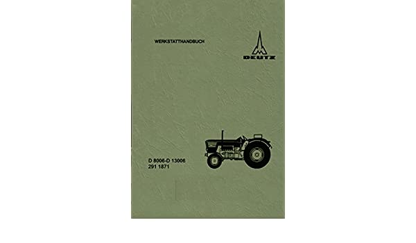 Taller Manual para Deutz D 8006 - D 10006 - D 13006: Amazon.es: Coche y moto