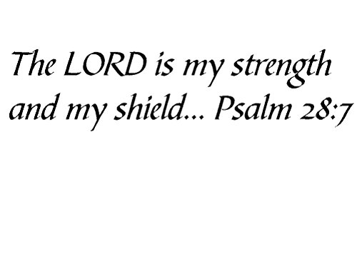 Tapestry Of Truth - Psalm 28:7 - TOT9680 - Wall and Home Scripture, Lettering, Quotes, Images, Stickers, Decals, Art, and More! - The Lord is My Strength and My Shield. Psalm 28:7 (Writing A Reference Letter For A Coworker)