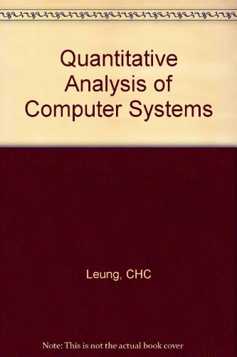 Quantitative Analysis of Computer Systems
