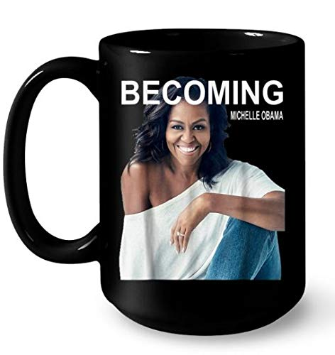 - Becoming Michelle Obama Muqs 11OZ Coffee Mug