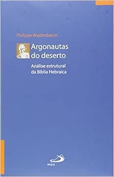Argonautas do Deserto: Análise Estrutural da Bília Hebraica