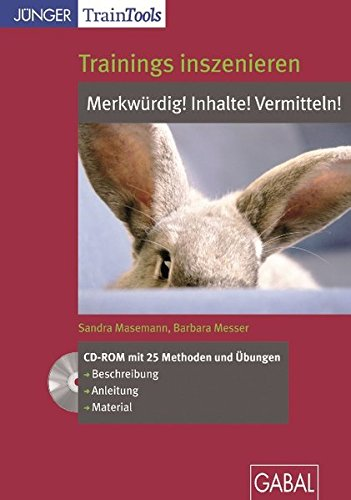 Trainings inszenieren: Inhalte! Merkwürdig! Vermitteln! (CD-ROM)