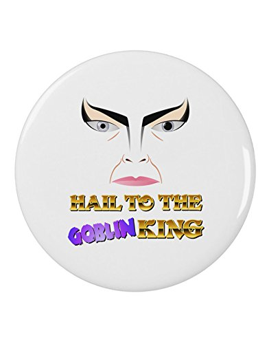 "TooLoud Hail to the Goblin King 2.25"" Round Pin Button"