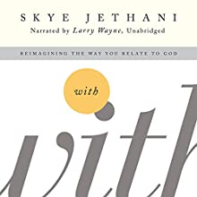 With: Reimagining the Way You Relate to God Audiobook by Skye Jethani Narrated by Larry Wayne