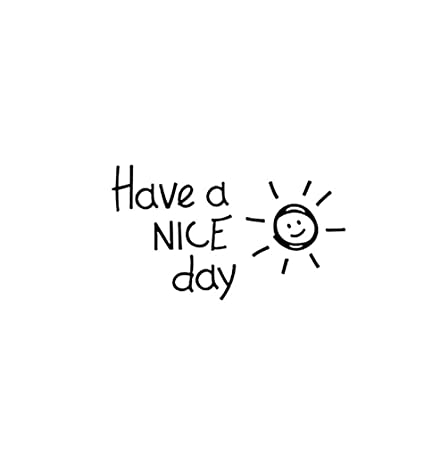 Amazoncom Have A Nice Day Wall Decal Vinyl Art Quotes The Bedroom