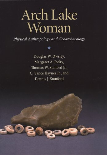 Arch Lake Woman: Physical Anthropology and Geoarchaeology (Peopling of the Americas Publications)