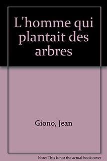 L'homme qui plantait des arbres, Giono, Jean