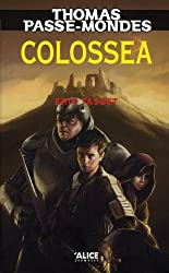 Thomas Passe-Mondes, Tome 3 : Colossea