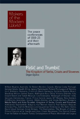 Pasic & Trumbic: The Kingdom of Serbs, Croats and Slovenes (Makers of the Modern World)