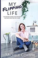In My Flipping Life, Michele Corwin guides you through the process of creating a successful furniture-flipping business. She teaches you how to transform your home on a budget, make a profit, and take your flipping business to the next...