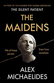 The Maidens: The instant Sunday Times bestseller from the author of The Silent Patient (English Edition)