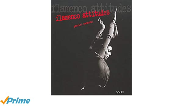 Flamenco attitudes: Amazon.es: Sandoval, Gabriel: Libros en ...