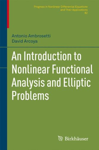 An Introduction to Nonlinear Functional Analysis and Elliptic Problems (Progress in Nonlinear Differential Equations and Their Applications)