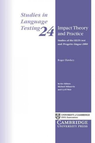 Impact Theory and Practice (Studies in Language Testing)