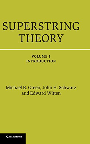 Superstring Theory: 25th Anniversary Edition (Cambridge Monographs on Mathematical Physics) (Volume 1)