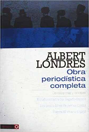 Albert Londres - Obra periodística completa. vol.1: 9788416070282: Amazon.com: Books