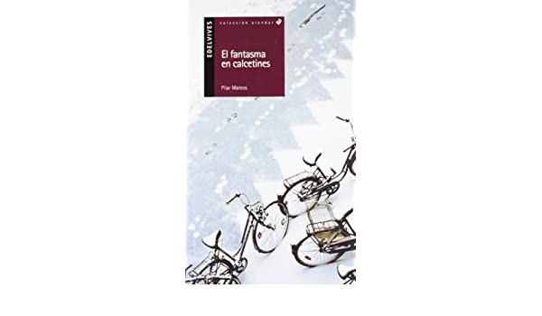 Amazon.com: El Fantasma En Calcetines (Alandar) (Spanish Edition) (9788426348470): Pilar Mateos: Books
