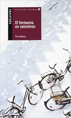 Amazon.com: El Fantasma En Calcetines (Alandar) (Spanish Edition) (9788426348470): Pilar Mateos: Books