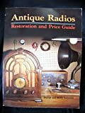 Antique Radios: Restorations and Price Guide