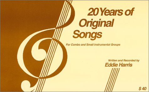 Download 20 Years of Original Songs [Spiral-bound] [2003] (Author) Eddie Harris ebook