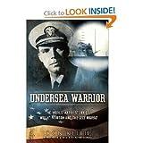 "Don Keith'sUndersea Warrior: The World War II Story of ""Mush"" Morton and the USS Wahoo [Hardcover]2011"