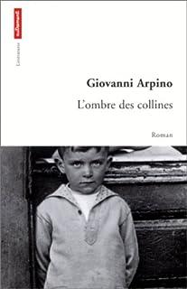 L'ombre des collines : [roman], Arpino, Giovanni