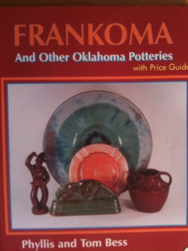 Frankoma and Other Oklahoma Potteries: With Price Guide (Schiffer Book for Collectors)