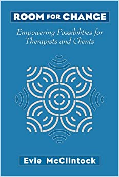 Room for Change: Empowering Possibilities for Therapists and Clients