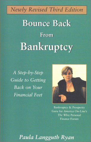 Bounce Back From Bankruptcy: A Step-by-Step Guide to Getting Back on Your Financial Feet, Third Edition
