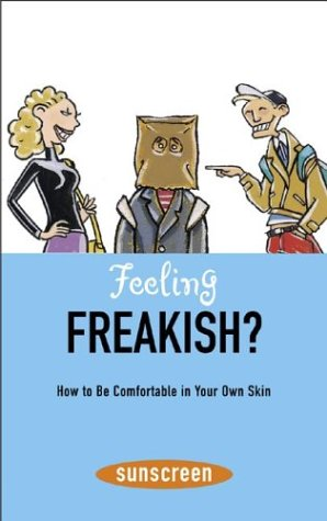 Feeling Freakish? How to Be Comfortable in Your Own Skin (A Sunscreen Book) ebook