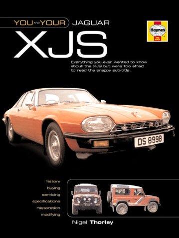 You and Your Jaguar XJS: Buying, Enjoying, Maintaining and Modifying (You & your) por Nigel Thorley
