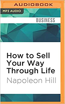 Book How to Sell Your Way Through Life: Highly Proven to Help Make Millionaires! (Revised)