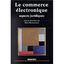 Le Commerce Electronique: Aspects Juridiques