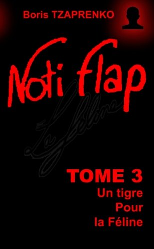 Noti Flap 3: Un tigre pour la Féline (Volume 3) (French Edition) pdf epub