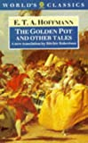 The Golden Pot and Other Tales, E. T. A. Hoffmann, 0192826522
