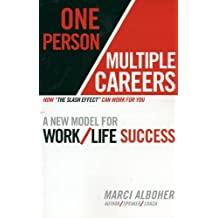 One Person/Multiple Careers: A New Model for Work/Life Success by Marci Alboher (2007-02-23)