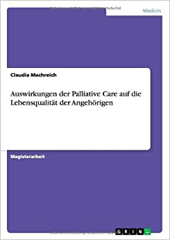 Book Auswirkungen der Palliative Care auf die Lebensqualität der Angehörigen