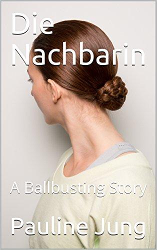 Die Nachbarin A Ballbusting Story German Edition By Jung Pauline