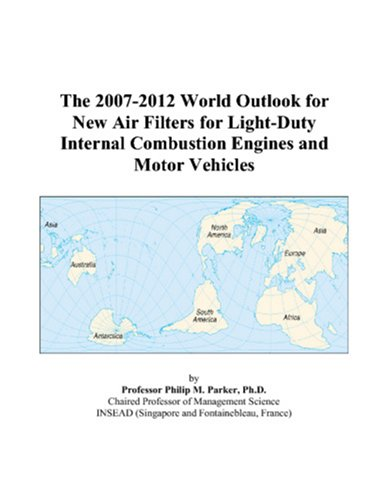 The 2007-2012 World Outlook for New Air Filters for Light-Duty Internal Combustion Engines and Motor Vehicles