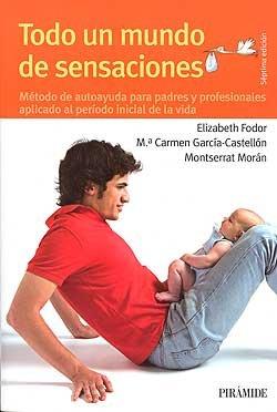 Todo un mundo de sensaciones (Spanish Edition) - Fodor, Elizabeth; Garcia-Castellon, Maria del Carmen; Moran, Montserrat