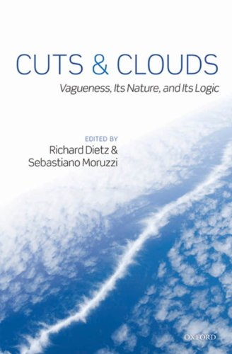 Download Cuts and Clouds: Vaguenesss, its Nature and its Logic Pdf