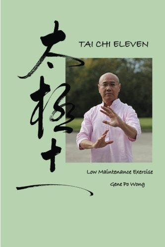 Tai Chi Eleven: Low Maintenance Exercise
